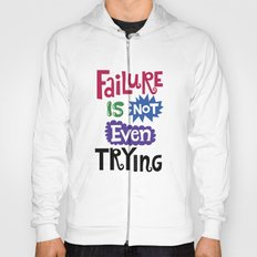 Failure Is Not Even Trying Hoody