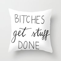 snl Throw Pillows featuring Bitches get stuff done by Andreea Forghici