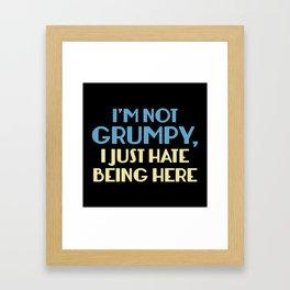 I'm Not Grumpy Framed Art Print
