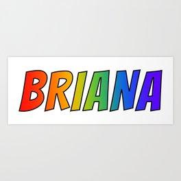 """BRIANA"" First Name Rainbow Spectrum Gradient Colors Pattern Art Print"