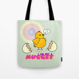 I am Not a Nugget. Tote Bag