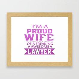 I'M A PROUD LAWYER'S WIFE Framed Art Print