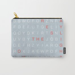 The Sunshine Bores The Daylights Out Of Me Carry-All Pouch