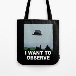 I Want to Observe Tote Bag