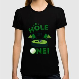 Funny Golf Gift Golfer Golfing Hole In One T-shirt