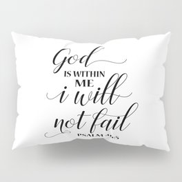 Christian,Bible Quote,God is within me I will not fail Pillow Sham