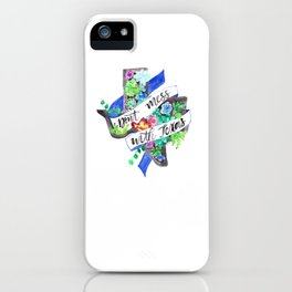 Don't Mess with Texas iPhone Case