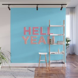 Hell Yeah inspirational quote typography wall art home decor in pink peach and blue Wall Mural