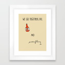 Like Ketchup and Everything Framed Art Print