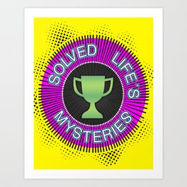 "Gold Badge for ""Solved Life´s Mysteries"" Art Print"