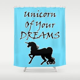 Unicorn Of Your Dreams (Black) Shower Curtain