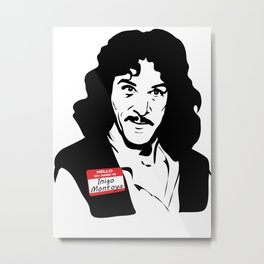 Hello, My Name is Inigo Montoya Metal Print