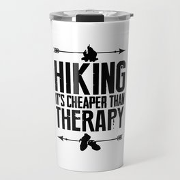 HIKING IT'S CHEAPER THAN THERAPY Travel Mug