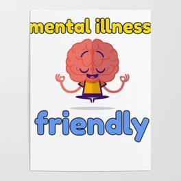 Mental illness friendly Poster