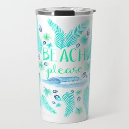 Beach Please Travel Mug