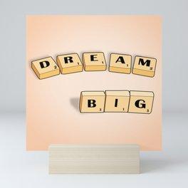 Dream Big Scrabble Mini Art Print