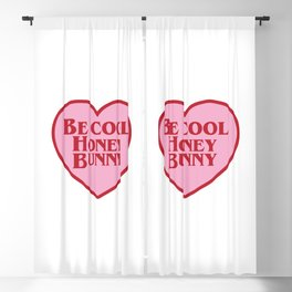Be Cool Honey Bunny, Funny Movie Quote Blackout Curtain