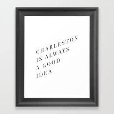 charleston is always a good idea Framed Art Print