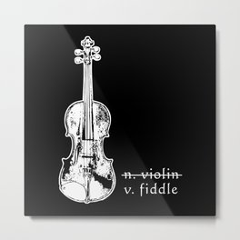 Fiddle Not Violin Bluegrass Country Music Gift Metal Print