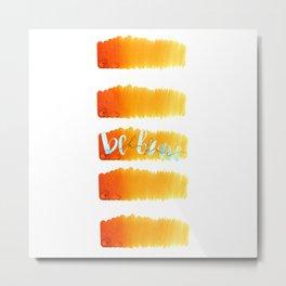 "Orange watercolor and text ""be brave"" Metal Print"