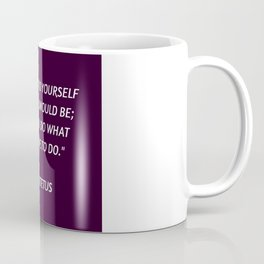 Stoic Philosophy Wisdom - Epictetus - First say to yourself what you would be and then do what you h Coffee Mug