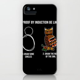 Proof By Induction Be Like iPhone Case
