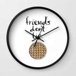 friends dont lie waffle Wall Clock