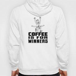Coffee Is For Winners! Hoody