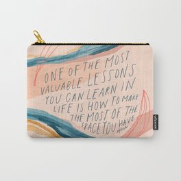 One Of The Most Valuable Lessons You Can Learn In Life. Carry-All Pouch