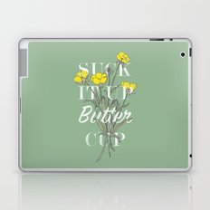 Suck it Up Buttercup Laptop & iPad Skin