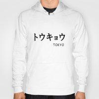tokyo Hoodies featuring TOKYO by CABINWONDERLAND