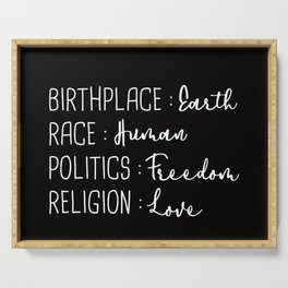Birthplace Earth Race Human Politics Freedom Religion Love Serving Tray