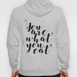 Kitchen Art, Gourmet Gift for Foodie Chef Cook Vegan Gift for Vegetarian, You Are What You Eat Typog Hoody