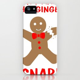 Christmas Attire Don't Make this Ginger Snap Gingerbread Boy iPhone Case