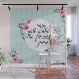 Rain Will Make The Flowers Grow #3 Wall Mural