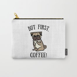 But First, Coffee! Carry-All Pouch
