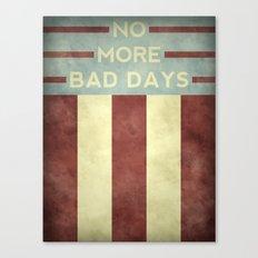 No More Bad Days Canvas Print