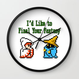 I'd Like to Final Your Fantasy Wall Clock