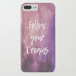 Follow Your Dreams Sky iPhone Case