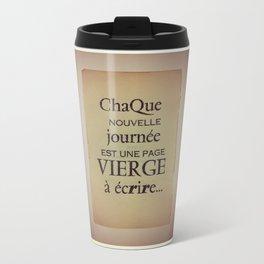 Chaque nouvelle journée est une page vierge à écrire Travel Mug