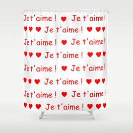 je t'aime ! 2 Shower Curtain