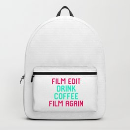 Film Edit Drink Coffee Film Again Quote Backpack