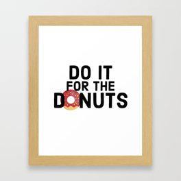 Do It For The Donuts Framed Art Print