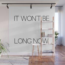 It Won't Be Long Now (Cult Propaganda) Wall Mural