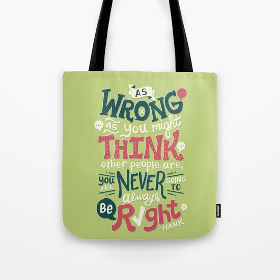 Never Be Right Tote Bag