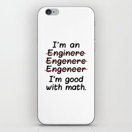 I'm an Engineer I'm Good at Math iPhone Skin
