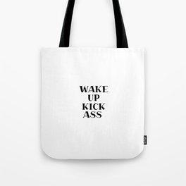 Wake Up, Kick Ass, Motivational Quote, Inspiration Tote Bag