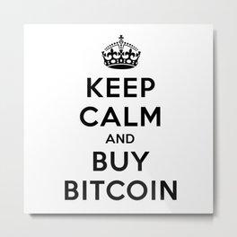 Keep Calm and Buy Bitcoin Metal Print
