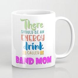 Band Mom - Energy Drink Coffee Mug