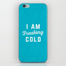 Freaking Cold Funny Quote iPhone & iPod Skin